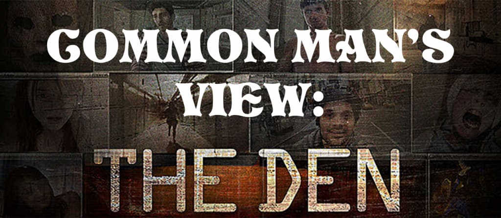 Common Man's View: 'The Den'