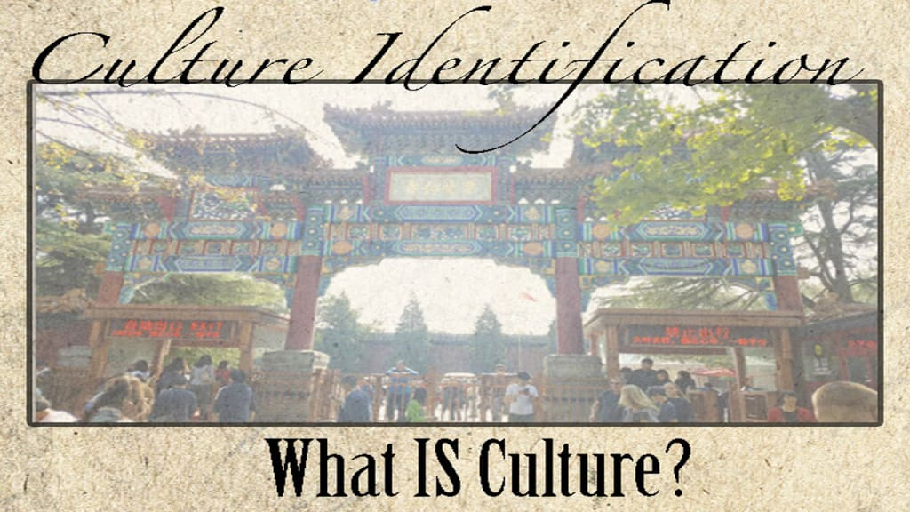 Culture Identification Series: What Exactly IS Culture?