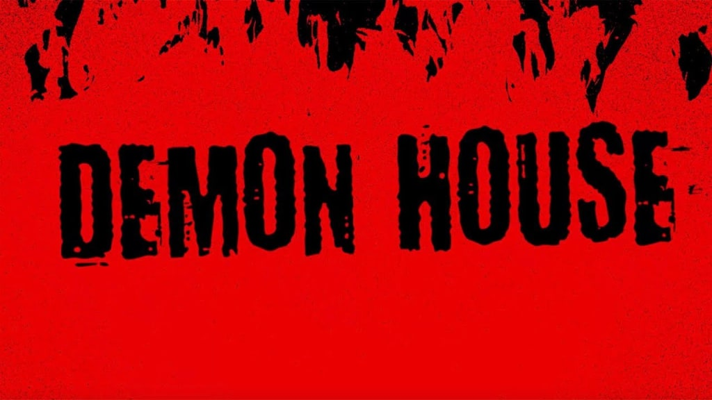 Review of 'Demon House'