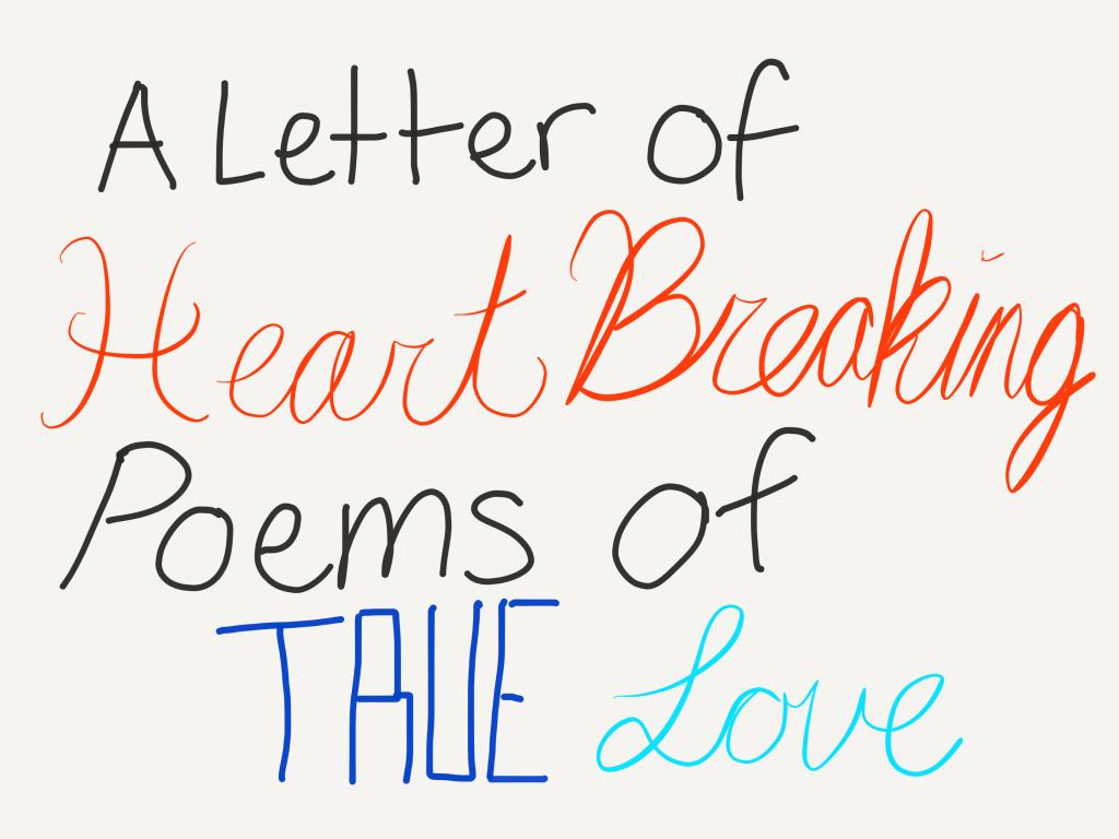 A Letter of Heartbreaking Poems of True Love