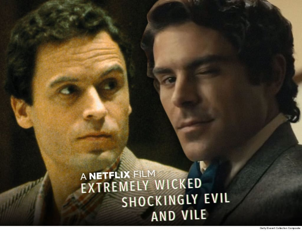 'Extremely Wicked, Shockingly Evil and Vile: Ted Bundy Movie'