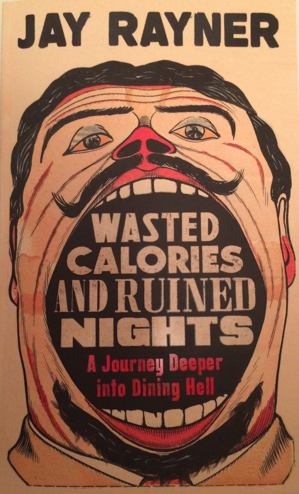 Jay Rayner—'Wasted Calories and Ruined Nights'