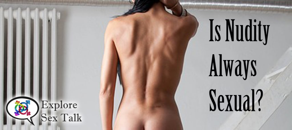 Is Nudity Always Sexual?