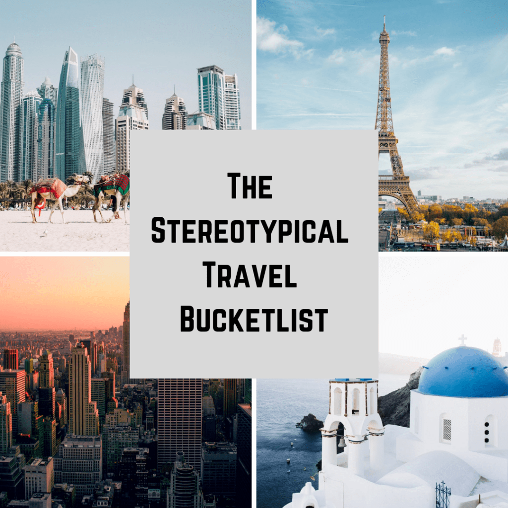 The Stereotypical Travel Bucket List