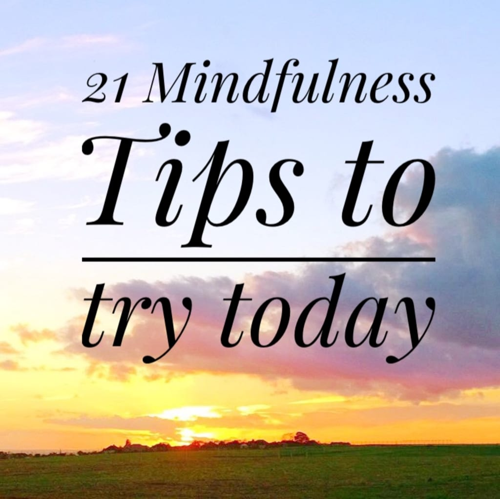 21 Mindfulness Tips to Try Today
