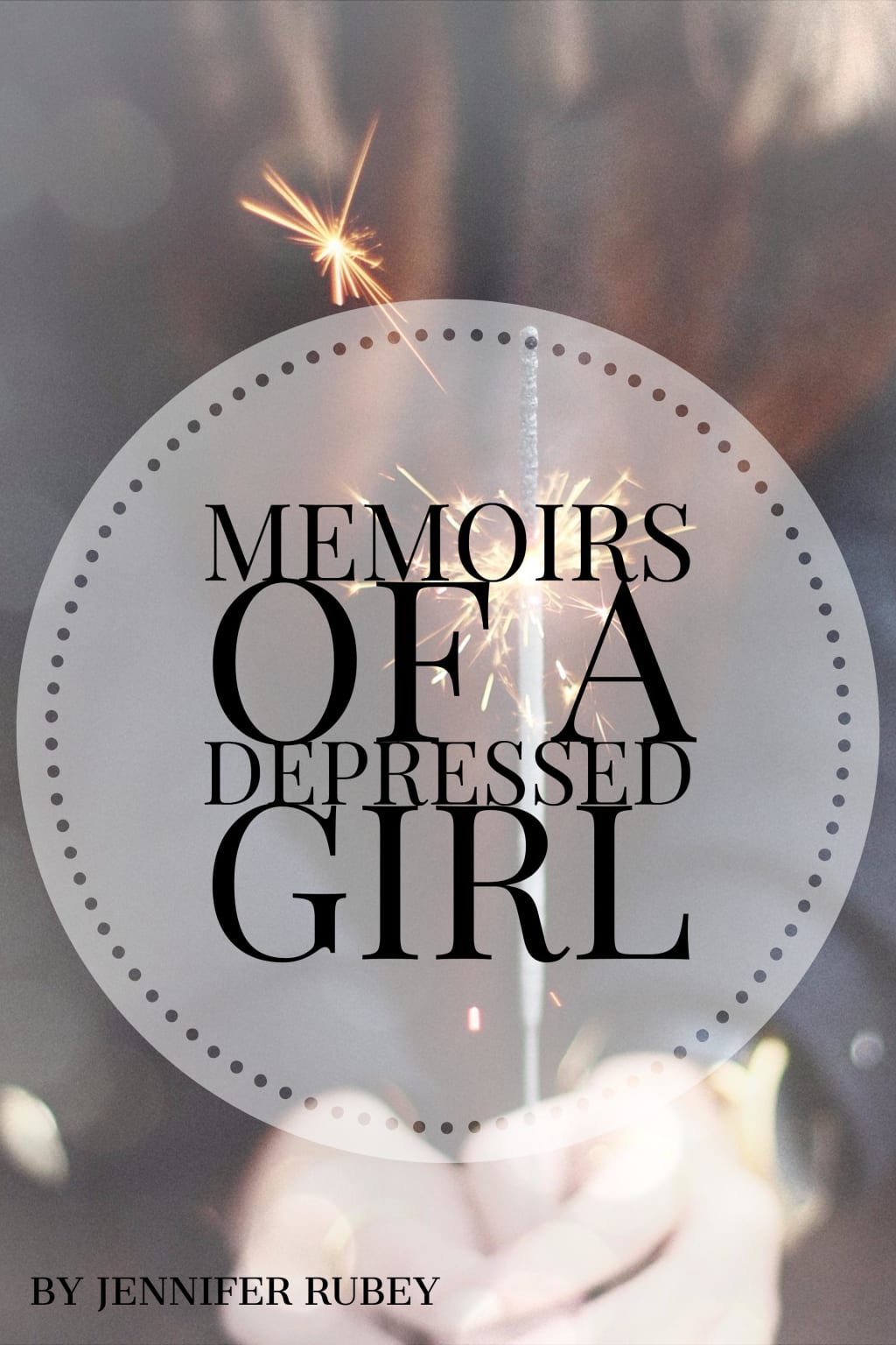 Memoirs of a Depressed Girl Part One
