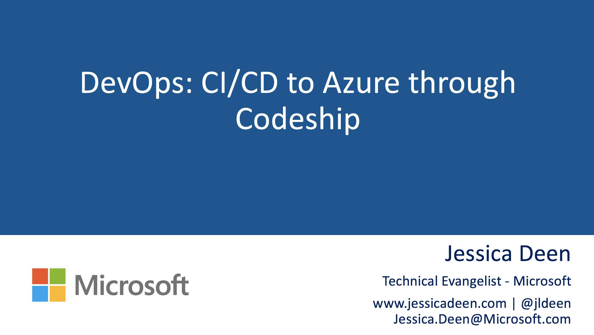 Linuxfest Northwest Deck: DevOps: CI/CD to Azure through Codeship