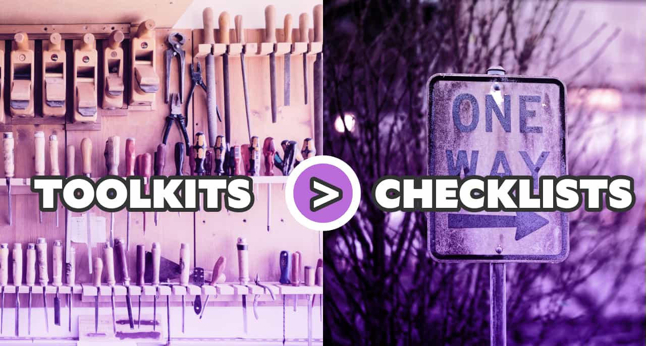 """Tools on a wall, labeled with """"toolkits"""", a greater than symbol, then a one-way sign with the label """"checklists""""."""