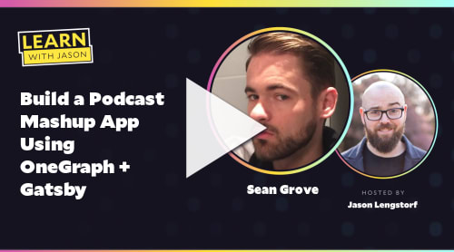Build a Podcast Mashup App Using OneGraph + Gatsby (with Sean Grove)