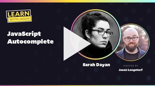 JavaScript Autocomplete (with Sarah Dayan)