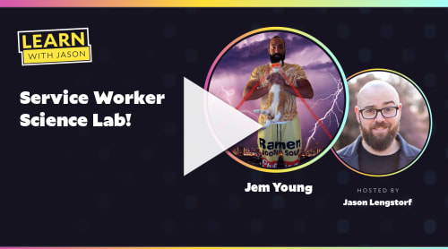 Service Worker Science Lab!  (with Jem Young)
