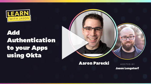 Add Authentication to your Apps using Okta (with Aaron Parecki)
