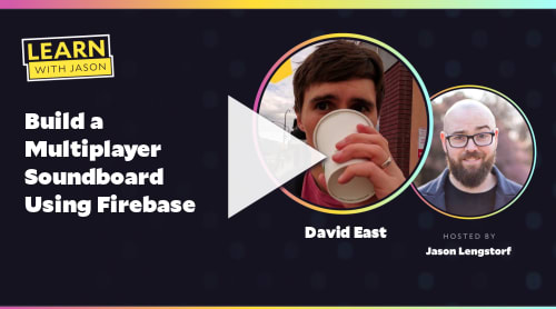 Build a Multiplayer Soundboard Using Firebase  (with David East)