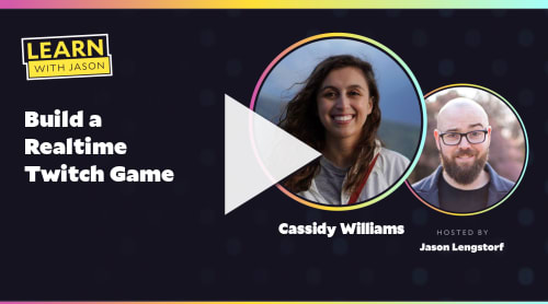 Build a Realtime Twitch Game (with Cassidy Williams)