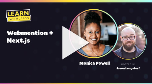 Webmention + Next.js (with Monica Powell)