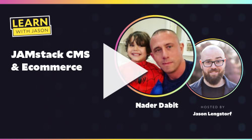 JAMstack CMS & Ecommerce (with Nader Dabit)