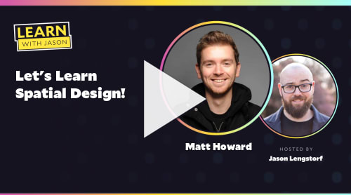 Let's Learn Spatial Design! (with Matt Howard)
