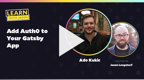 Add Auth0 to Your Gatsby App (with Ado Kukic)