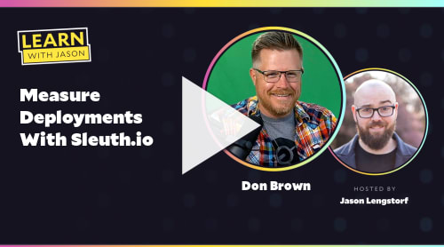 Measure Deployments With Sleuth.io (with Don Brown)