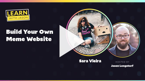 Build Your Own Meme Website (with Sara Vieira)