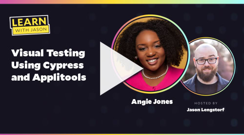 Visual Testing Using Cypress and Applitools (with Angie Jones)