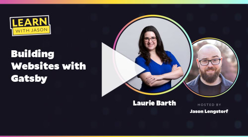Building Websites with Gatsby (with Laurie Barth)