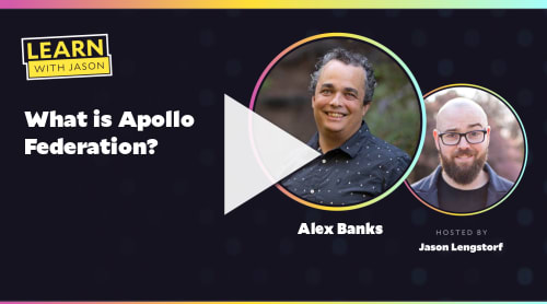What is Apollo Federation? (with Alex Banks)