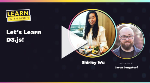Let's Learn D3.js! (with Shirley Wu)