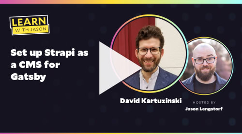 Set up Strapi as a CMS for Gatsby (with David Kartuzinski)