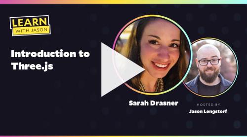 Introduction to Three.js (with Sarah Drasner)