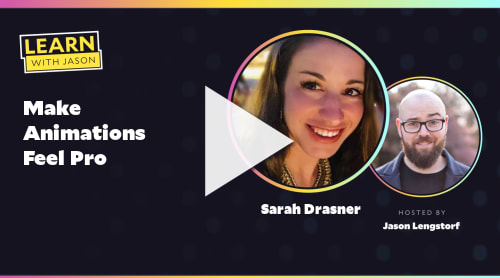Make Animations Feel Pro (with Sarah Drasner)