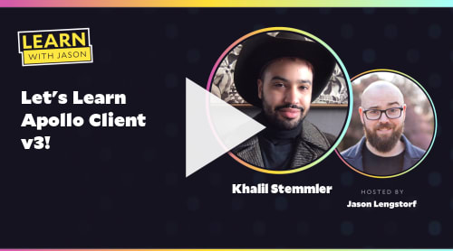 Let's Learn Apollo Client v3! (with Khalil Stemmler)