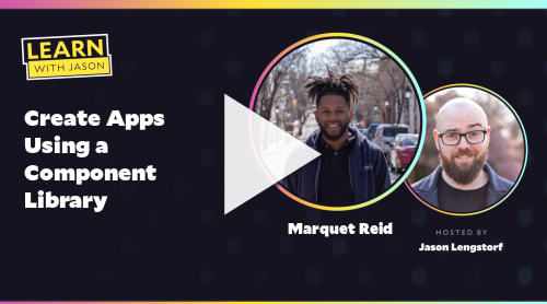 Create Apps Using a Component Library (with Marquet Reid)