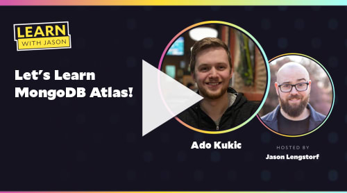 Let's Learn MongoDB Atlas! (with Ado Kukic)
