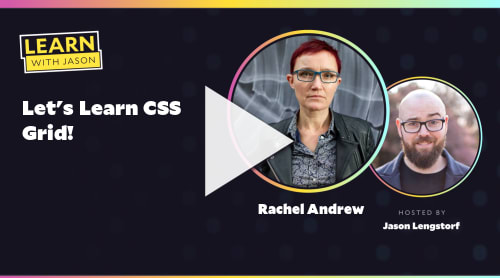 Let's Learn CSS Grid! (with Rachel Andrew)