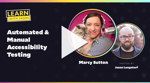 Automated & Manual Accessibility Testing (with Marcy Sutton)