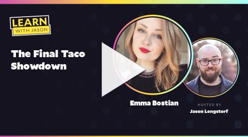 The Final Taco Showdown (with Emma Bostian)