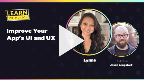 Improve Your App's UI and UX (with Lynne)