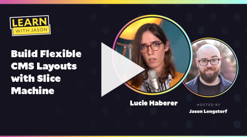 Build Flexible CMS Layouts with Slice Machine (with Lucie Haberer)