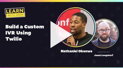 Build a Custom IVR Using Twilio (with Nathaniel Okenwa)