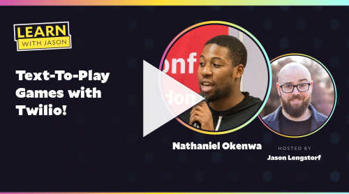 Text-To-Play Games with Twilio! (with Nathaniel Okenwa)