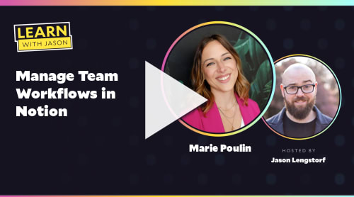 Manage Team Workflows in Notion (with Marie Poulin)
