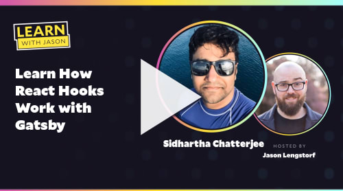 Learn How React Hooks Work with Gatsby (with Sidhartha Chatterjee)