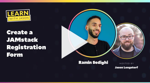 Create a JAMstack Registration Form (with Ramin Sedighi)