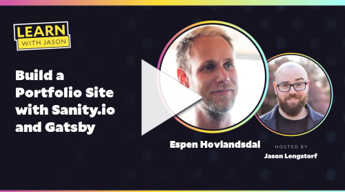 Build a Portfolio Site with Sanity.io and Gatsby (with Espen Hovlandsdal)