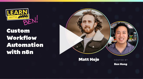 Custom Workflow Automation with n8n (with Matt Hojo)