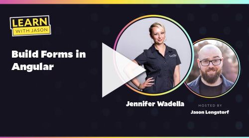 Build Forms in Angular (with Jennifer Wadella)