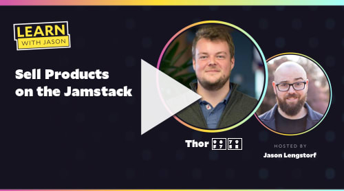 Sell Products on the Jamstack (with Thor 雷神)