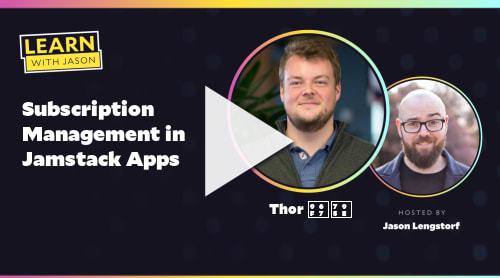 Subscription Management in Jamstack Apps (with Thor 雷神)
