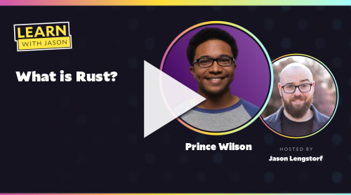 What is Rust? (with Prince Wilson)